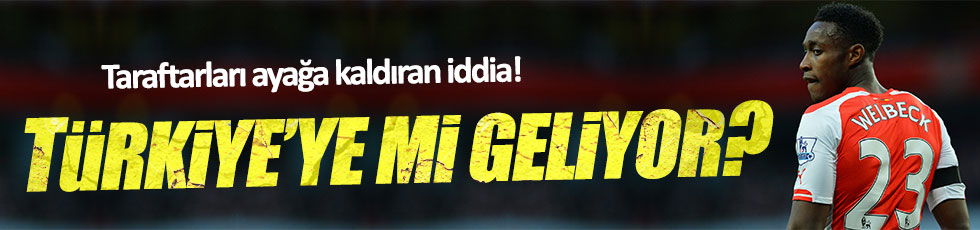 Wellbeck Galatasaray'a mı transfer oluyor?
