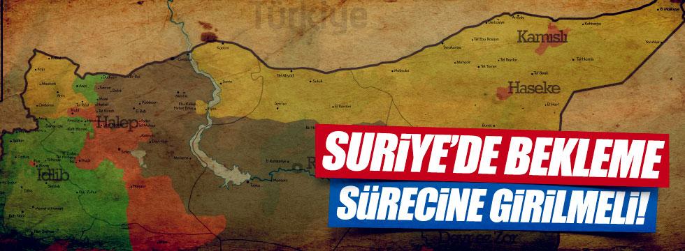 """Karakuş: """"Suriye'de bekleme sürecine girilmeli"""""""