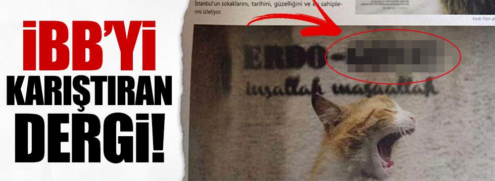 İBB'yi karıştıran Erdoğanlı dergi