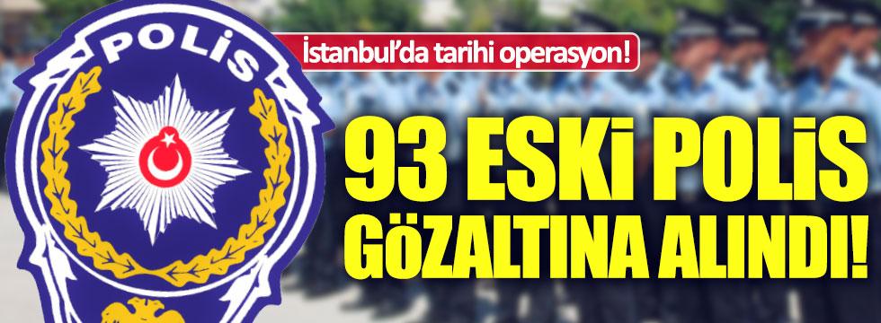İstanbul'da eski polislere FETÖ operasyonu