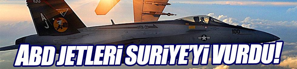 ABD jetleri Suriye'yi vurdu