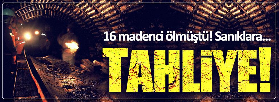 16 madencinin ölümüyle sonuçlanan olayda sanıklara tahliye!