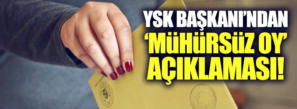 YSK Başkanı'ndan 'mühürsüz oylar'la ilgili yeni açıklama