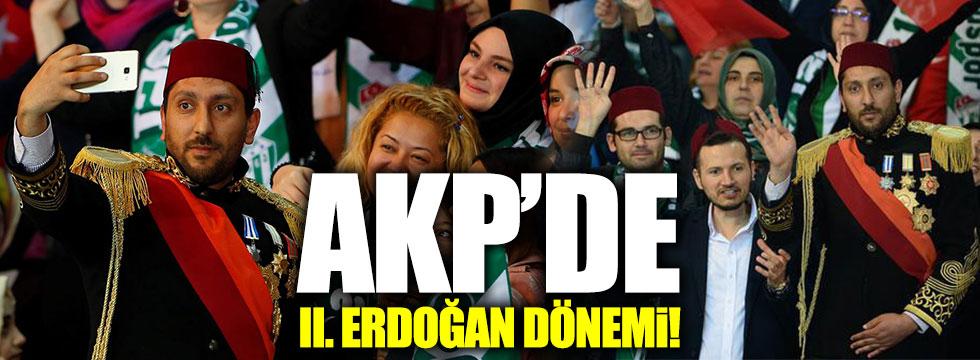 AKP'de II. Erdoğan dönemi!