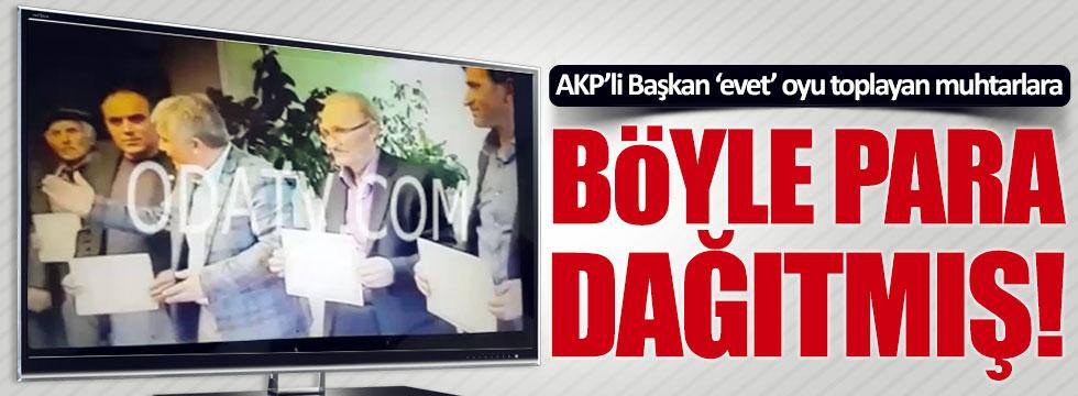 AKP'li Başkan 'evet'çi muhtarlara böyle para teklif etmiş