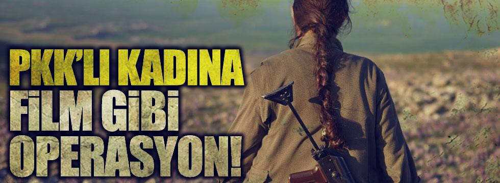 PKK'lı kadına film gibi opeasyon