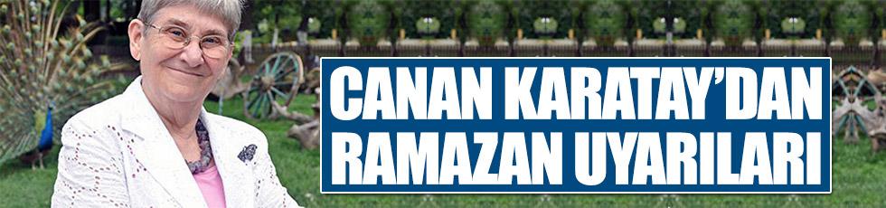 Canan Karatay'dan ramazan uyarıları