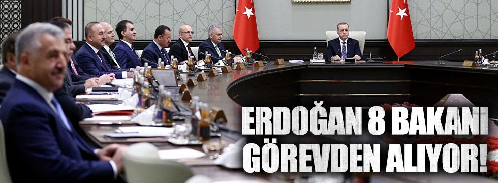 Erdoğan, Cuma günü 8 bakanı görevden alacak!