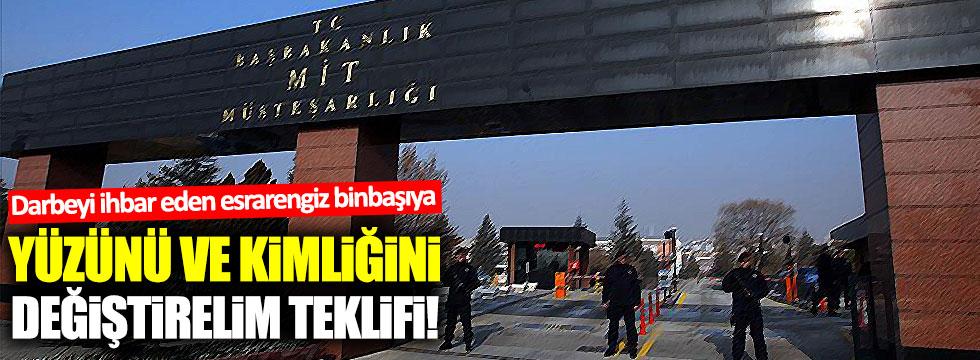 MİT'ten esrarengiz binbaşıya yüzünü ve kimliğini değiştirelim teklifi!