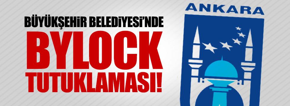 Ankara Belediyesi'nde Bylock tutuklaması