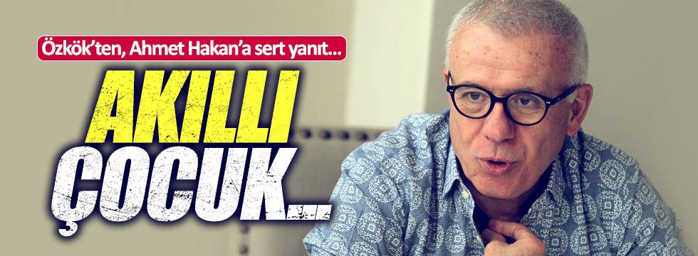 Özkök'ten, Ahmet Hakan'a sert cevap
