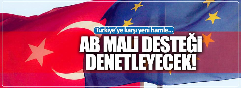 Türkiye'ye karşı yeni hamle! AB, Türkiye'ye mali desteği denetleyecek
