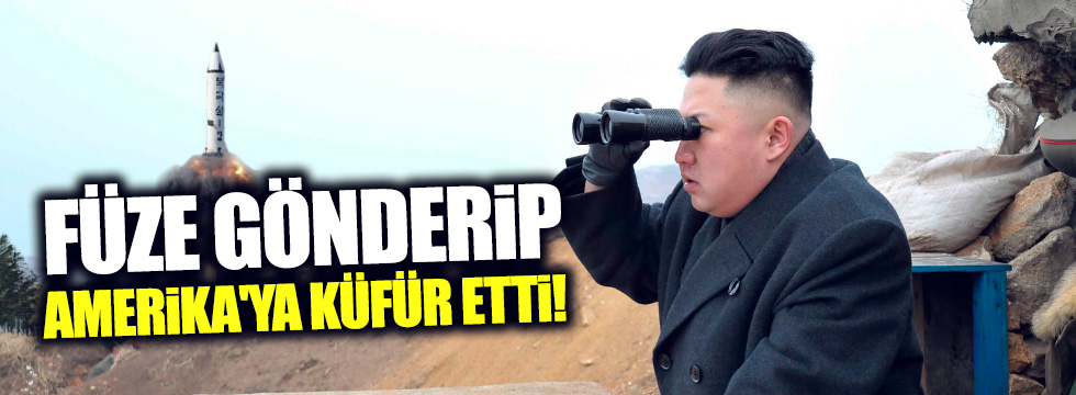 Kim Jong-Un füze gönderip Amerika'ya küfür etti!