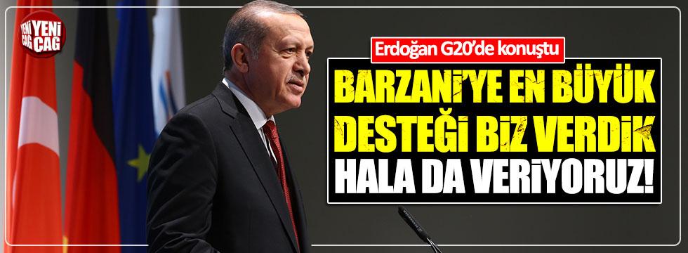 Erdoğan: Barzani'ye en büyük desteği biz verdik, hala da veriyoruz
