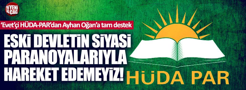 'Evet'çi Hüda-Par'dan AKP'li Ayhan Oğan'a tam destek