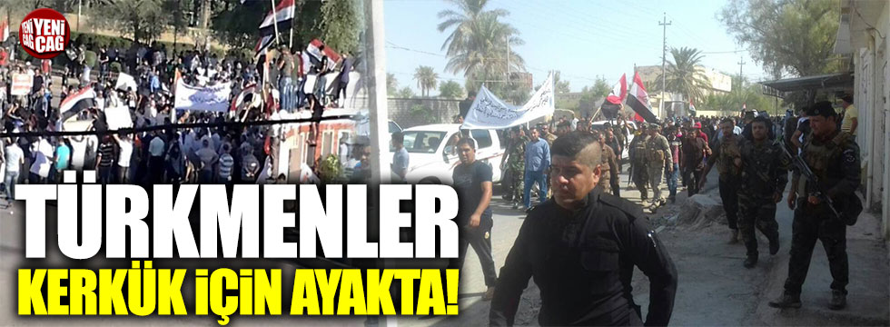 Türkmenler Kerkük için ayakta!