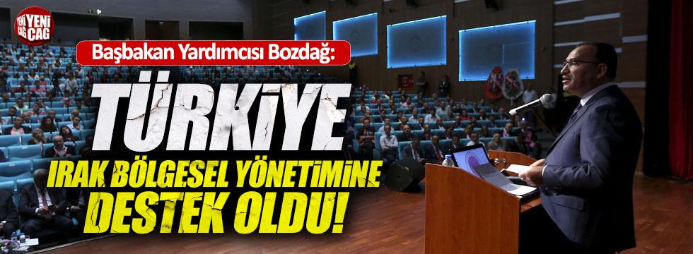 """Bozdağ, """"Türkiye Irak Bölgesel Yönetimine bugüne kadar destek oldu"""""""