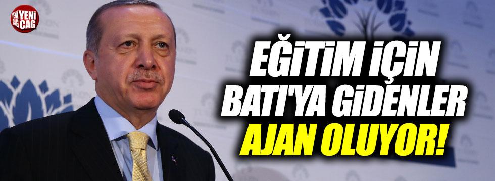 """Erdoğan: """"Eğitim için Batı'ya gidenler ajan oluyor"""""""