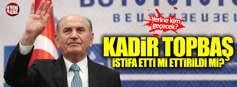 Kadir Topbaş istifa etti mi ettirildi mi?