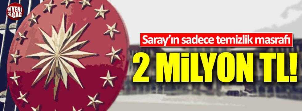 Saray'ın temizlik masrafı 2 milyon TL!