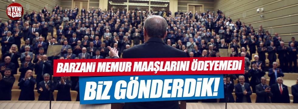 """Erdoğan, """"Barzani'ye ciddi miktarda kredi verdik"""""""