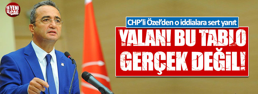 CHP'li Özel: Yalan! Bu tablo gerçek değil!