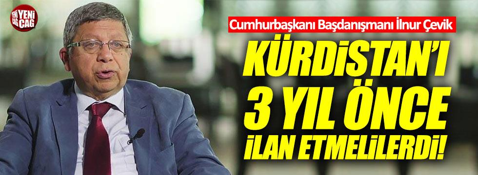 """Cumhurbaşkanı Başdanışmanı Çevik: """"Kürdistan'ı 3 yıl önce ilan etmelilerdi"""""""