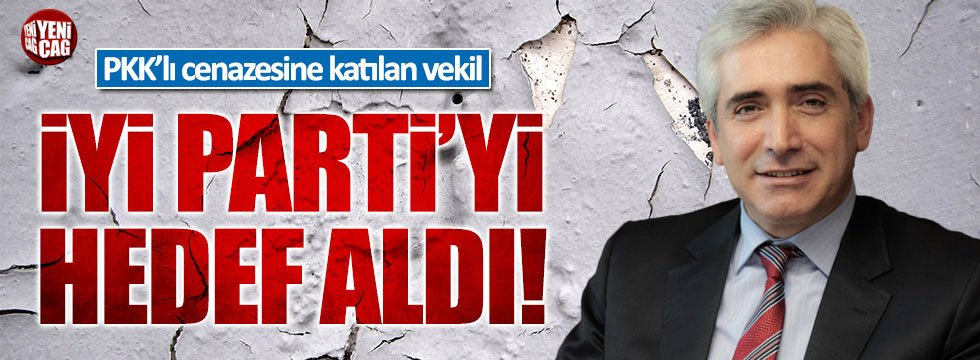 PKK'lı cenazesine katılan AKP'li Galip Ensarioğlu, İYİ Parti'yi hedef aldı