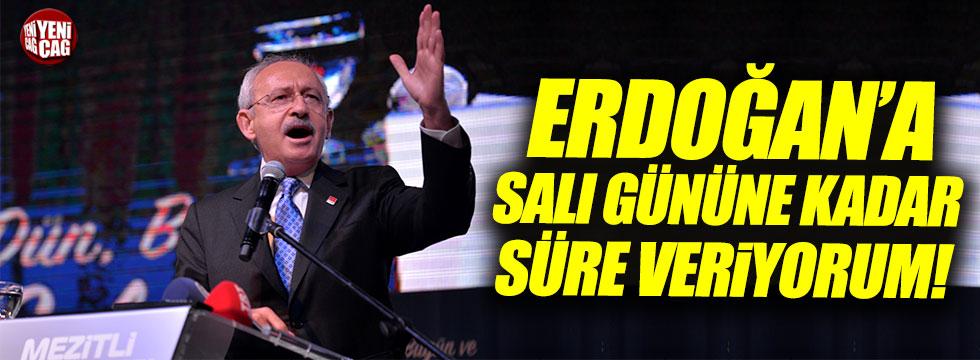 """Kılıçdaroğlu: """"Erdoğan'a salı gününe kadar süre veriyorum"""""""