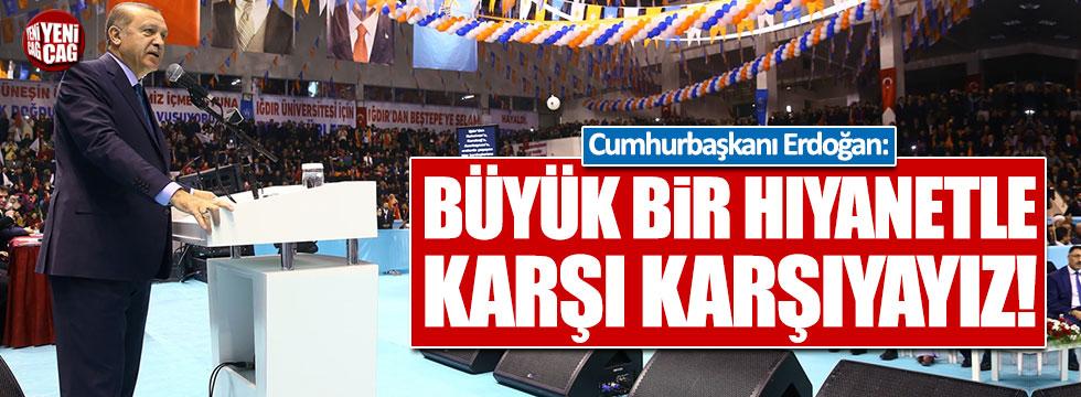 Tayyip Erdoğan: Büyük bir hıyanetle karşı karşıyayız