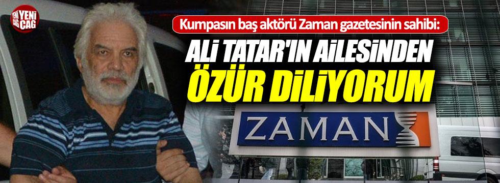 Zaman gazetesi imtiyaz sahibi Ali Tatar'ın ailesinden af diledi