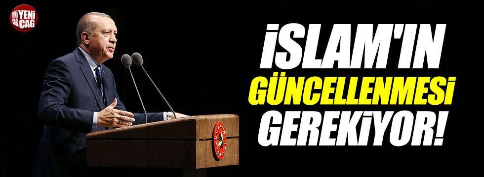 Erdoğan, 'İslamın güncellenmesi gerekiyor'