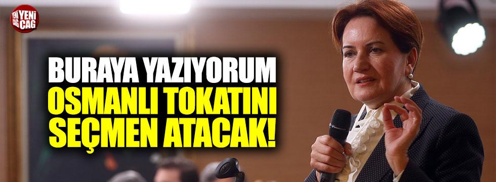 """Meral Akşener: """"Ha buraya yazıyorum, Osmanlı tokadını seçmen atacak"""""""
