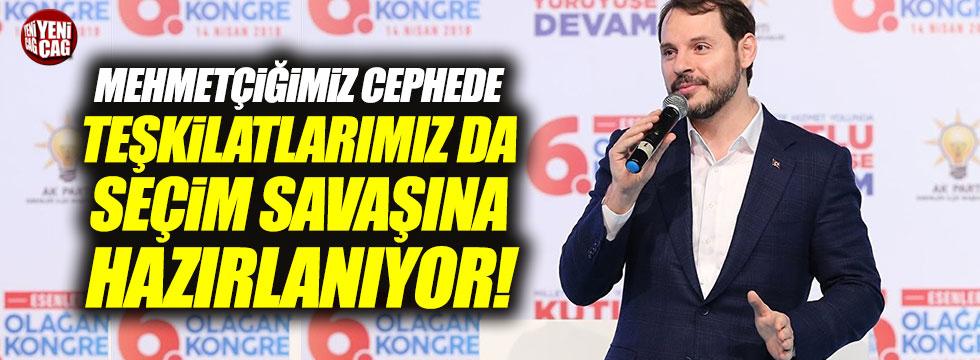 """Berat Albayrak: """"Teşkilatlarımız seçim savaşına hazırlanıyor"""""""