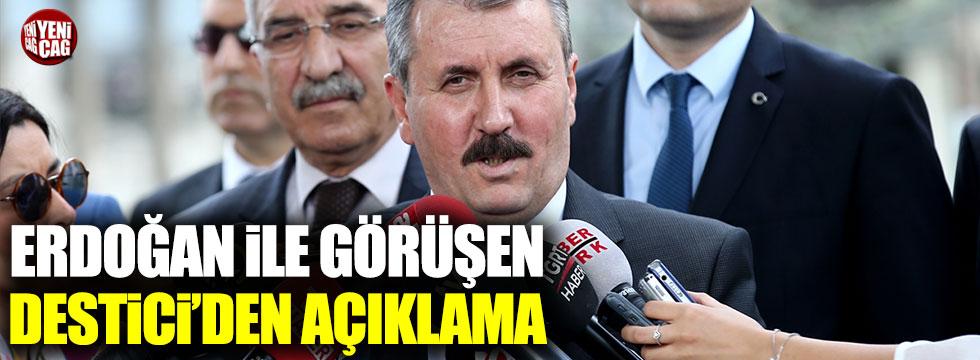 Erdoğan ile görüşen Destici'den ilk açıklama
