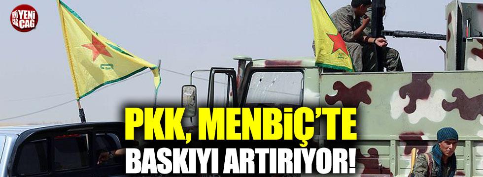 PKK Menbiç'te baskıyı artırıyor