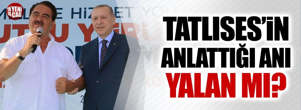 İbrahim Tatlıses'in anlattığı Erdoğan anısı yalan mı?