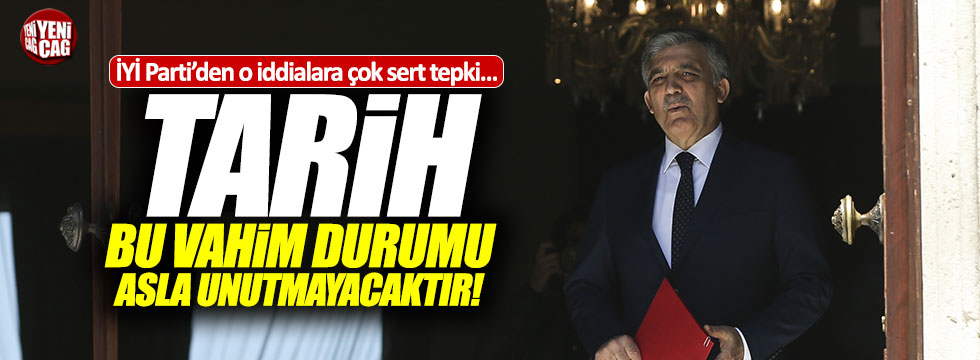 Gül'e ziyaret iddialarına İYİ Parti'den tepki