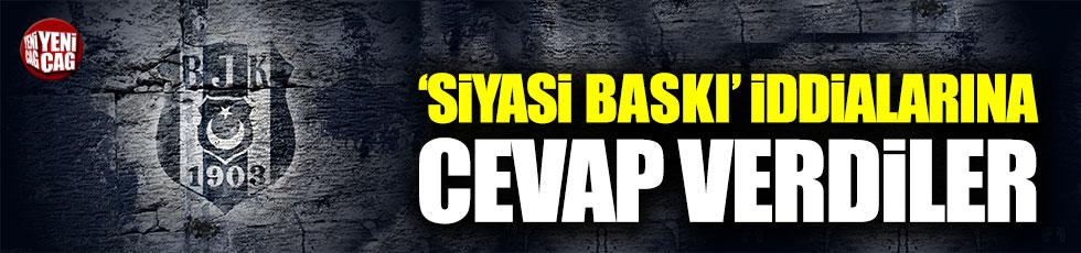 Beşiktaş'tan 'siyasi baskı' iddialarına cevap