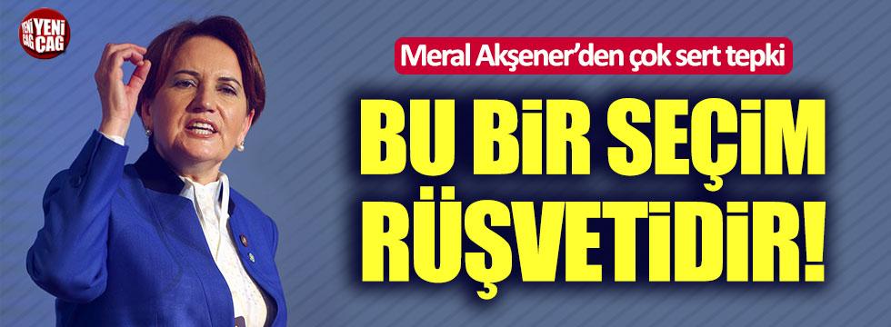 Meral Akşener: Bu bir seçim rüşvetidir