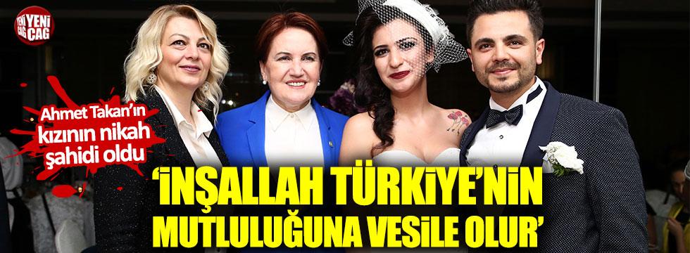 Meral Akşener, Ahmet Takan'ın kızının nikah şahidi oldu