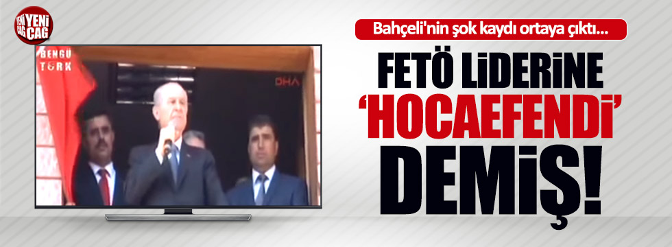 "Bahçeli: ""Fethullah Gülen Hocaefendi"""