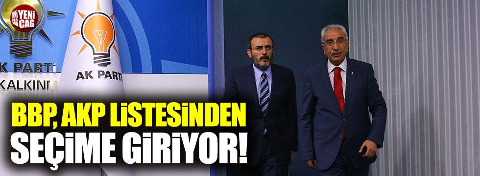 BBP, AKP listesinden seçime girecek