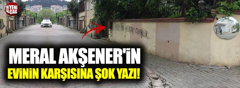 Akşener'in evinin karşısına tehdit yazıları