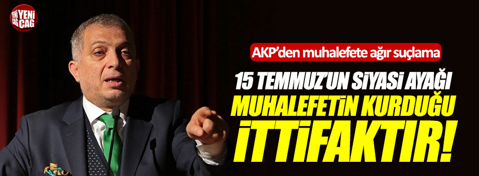 AKP'den muhalefete ağır suçlama