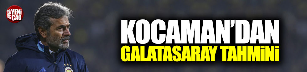 Kocaman'dan Galatasaray tahmini