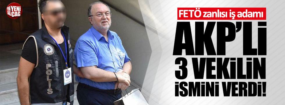FETÖ zanlısı iş adamı, AKP'li 3 vekilin ismini verdi