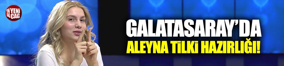 Galatasaray'da Aleyna Tilki hazırlığı