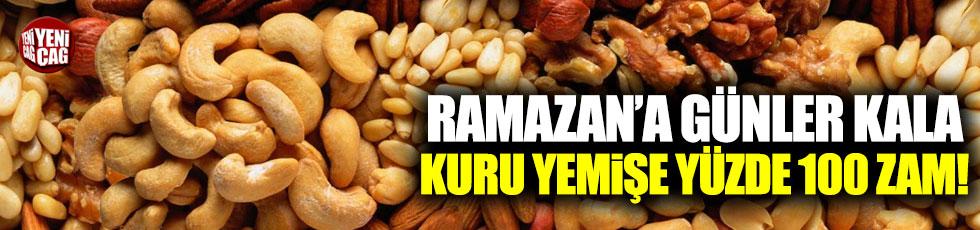Ramazan'a günler kala kuru yemişe yüzde 100 zam!