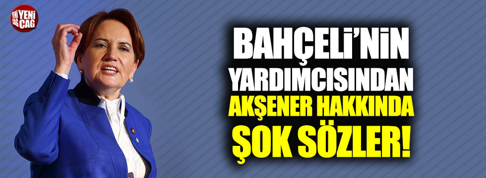 Bahçeli'nin yardımcısı Aycan'dan Akşener'e çok ağır sözler